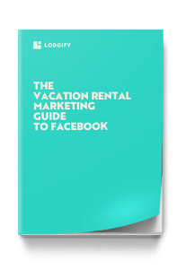 Facebook Guide For Vacation Rentals