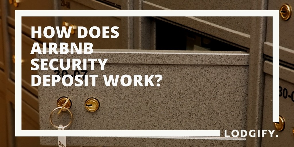 How Does the Airbnb Security Deposit Work for Hosts? - Lodgify