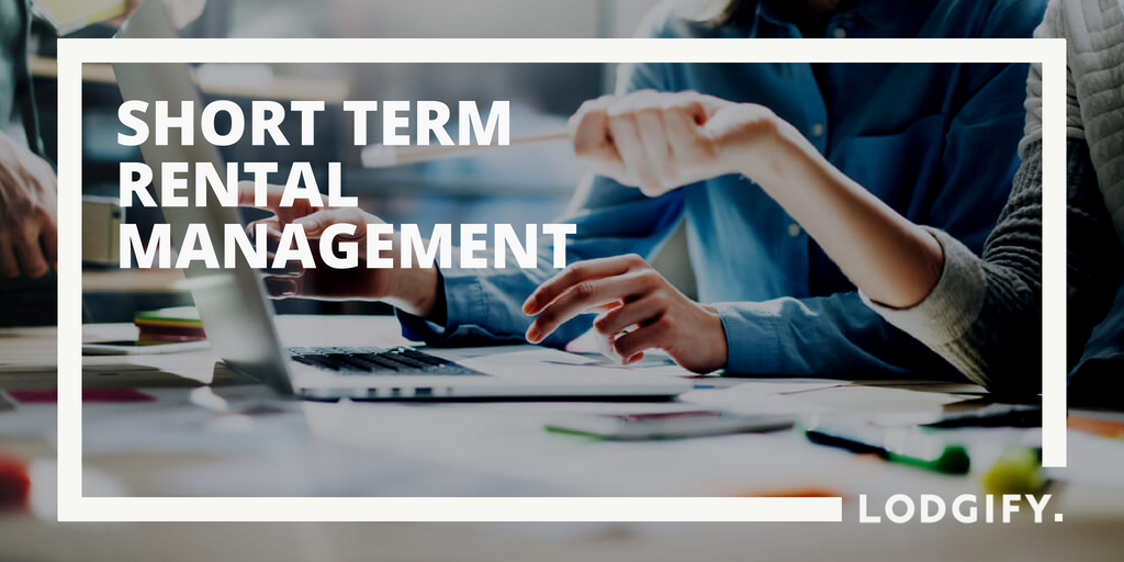 What Is Short Term Rental Management Lodgify
